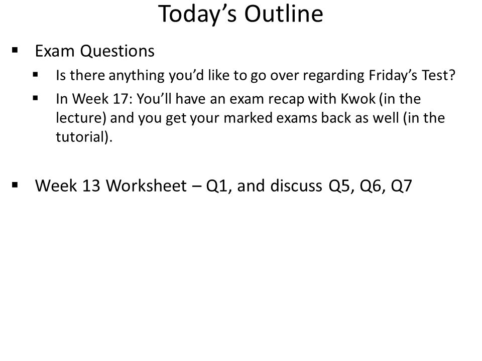 Today's Outline Exam Questions