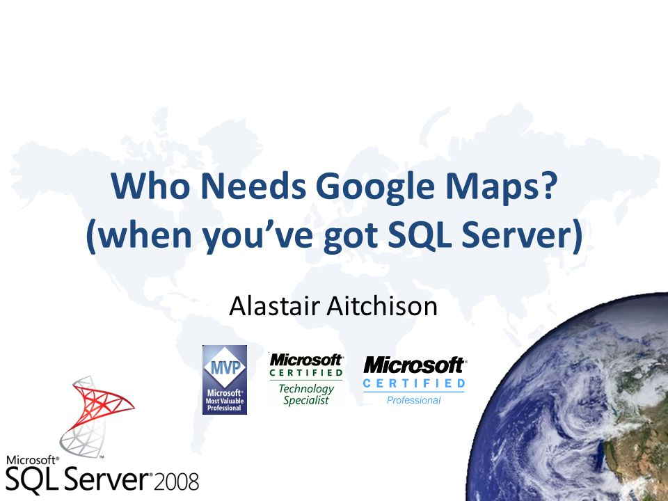 Who Needs Google Maps (when you've got SQL Server)