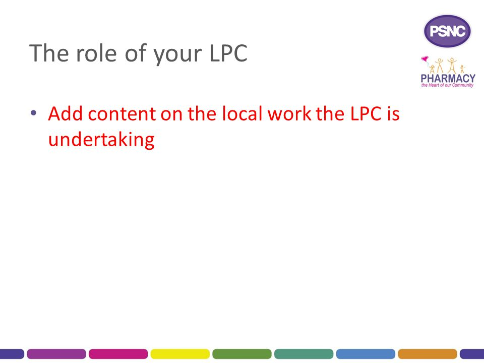 The role of your LPC Add content on the local work the LPC is undertaking