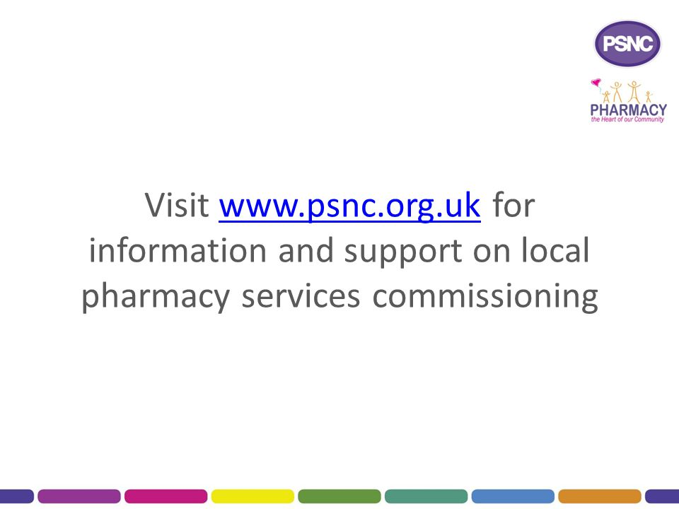 Visit www.psnc.org.uk for information and support on local pharmacy services commissioning