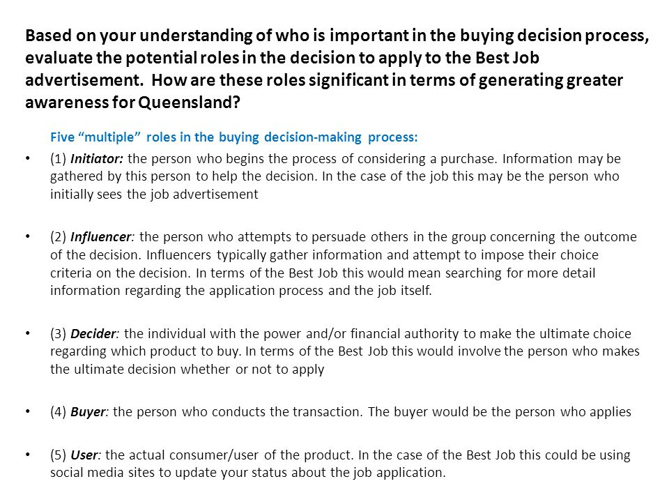 Based on your understanding of who is important in the buying decision process, evaluate the potential roles in the decision to apply to the Best Job advertisement. How are these roles significant in terms of generating greater awareness for Queensland