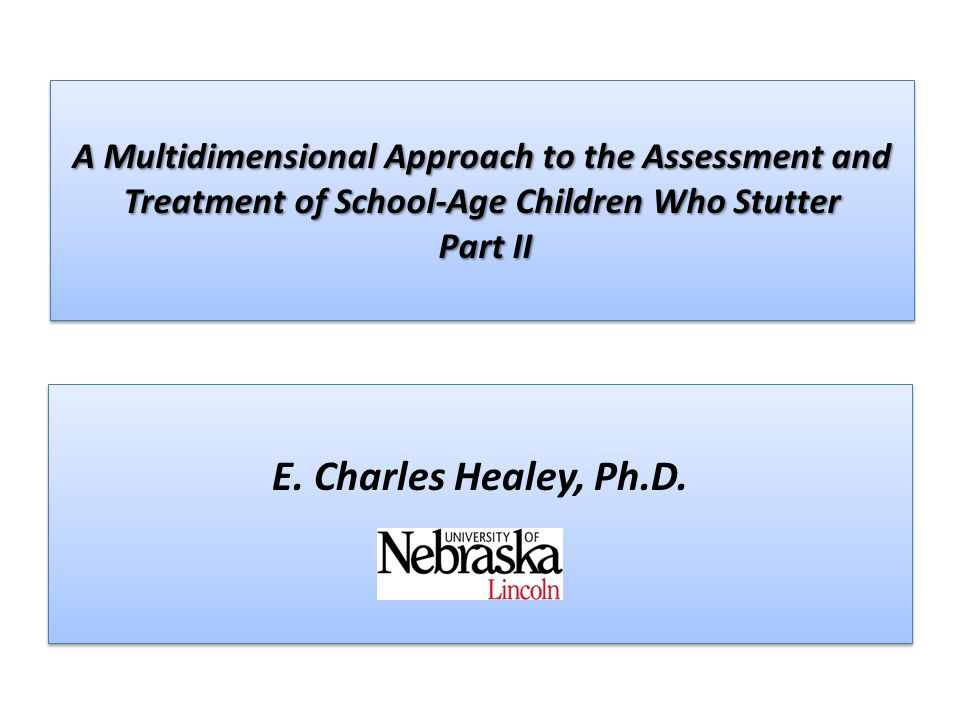 A Multidimensional Approach to the Assessment and Treatment of School-Age Children Who Stutter Part II