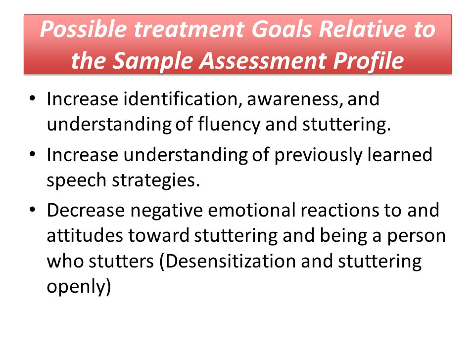Possible treatment Goals Relative to the Sample Assessment Profile