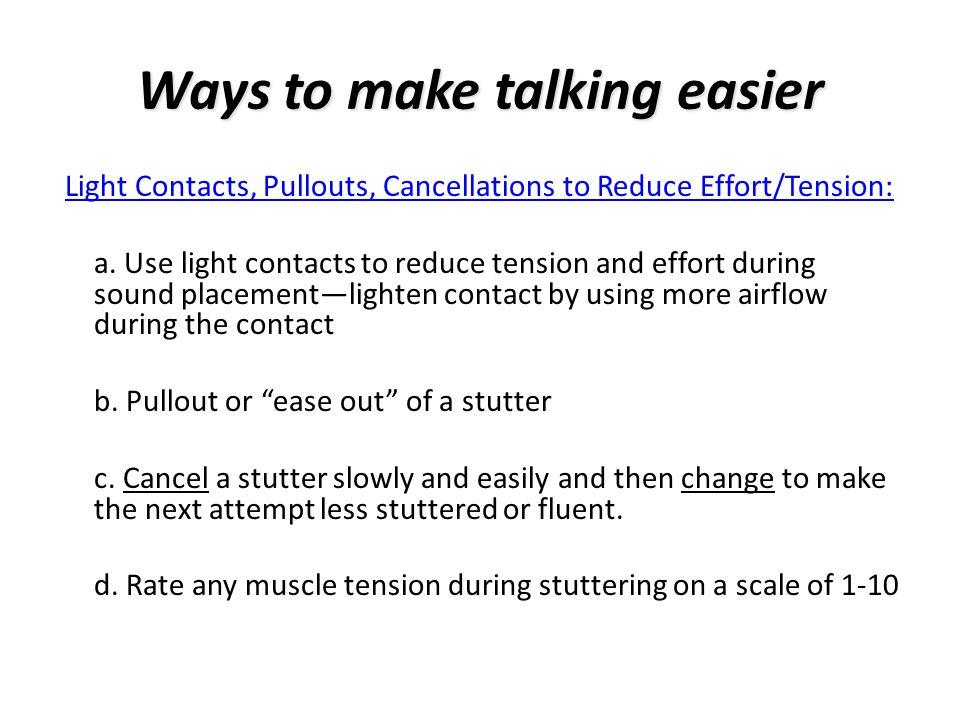 Ways to make talking easier