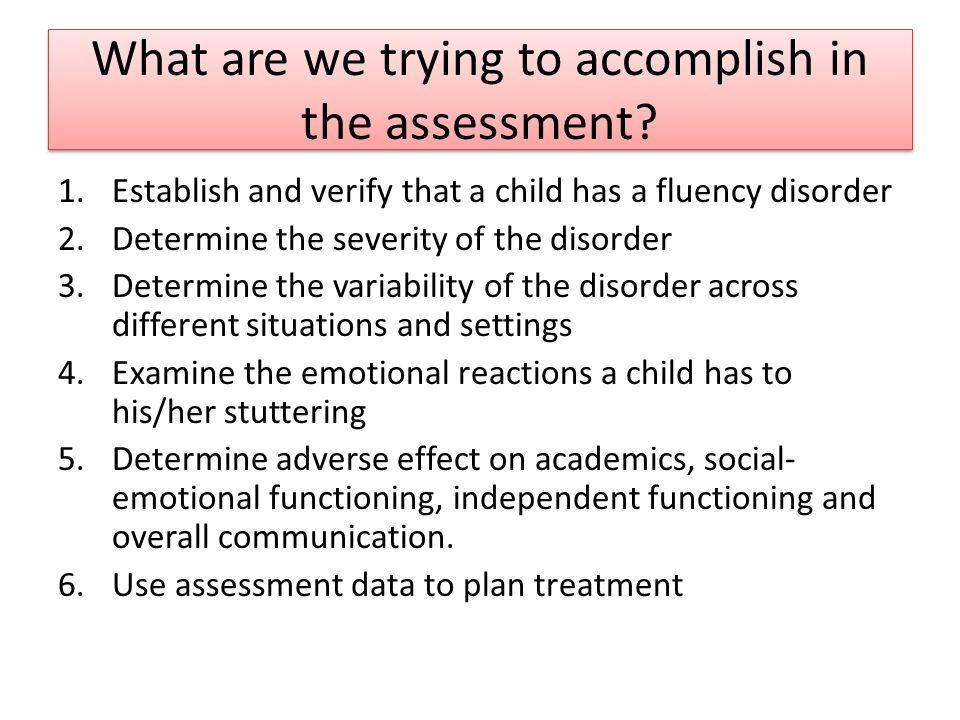 What are we trying to accomplish in the assessment