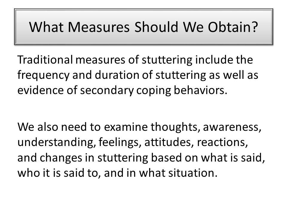 What Measures Should We Obtain
