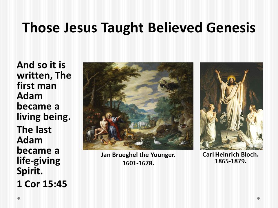 Those Jesus Taught Believed Genesis