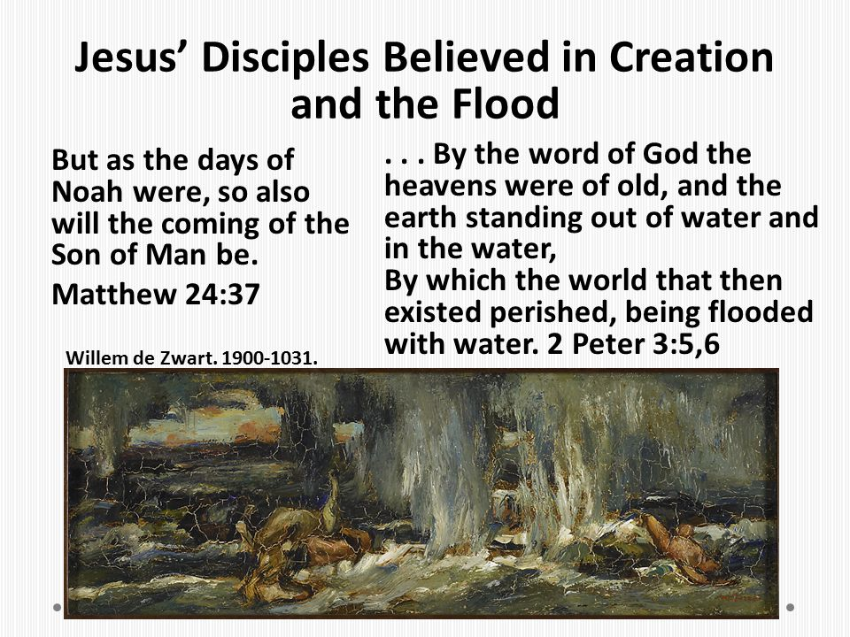 Jesus' Disciples Believed in Creation and the Flood