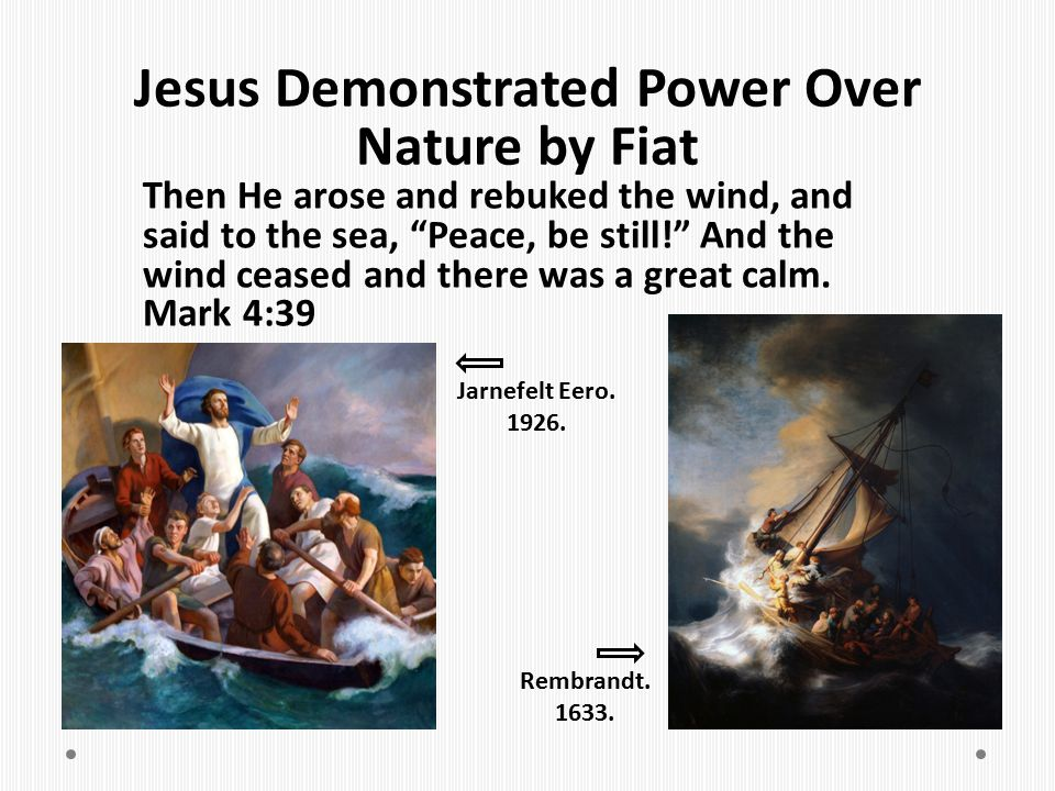 Jesus Demonstrated Power Over Nature by Fiat