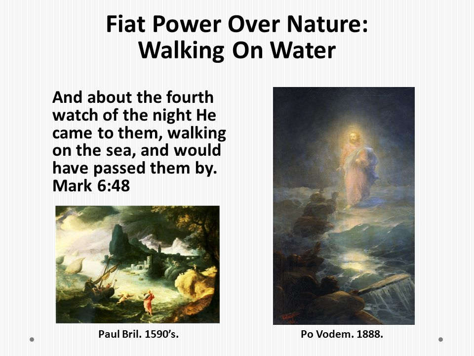 Fiat Power Over Nature: Walking On Water