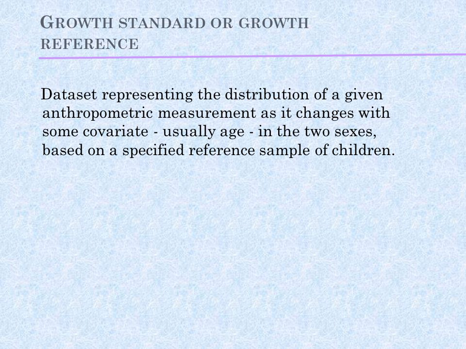 Growth standard or growth reference