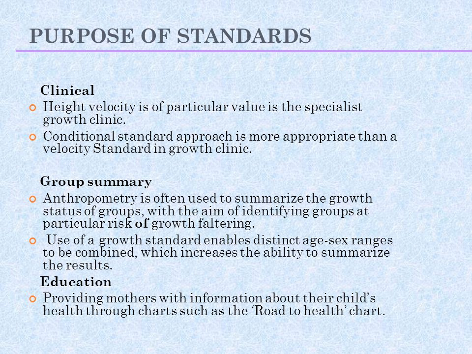 PURPOSE OF STANDARDS Clinical
