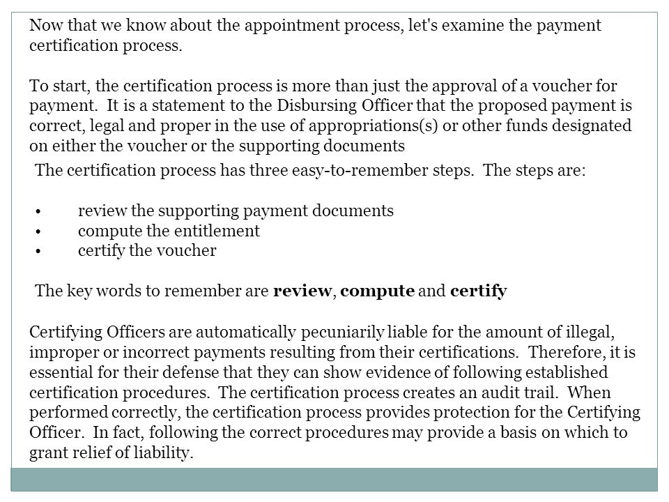 Now that we know about the appointment process, let s examine the payment certification process.