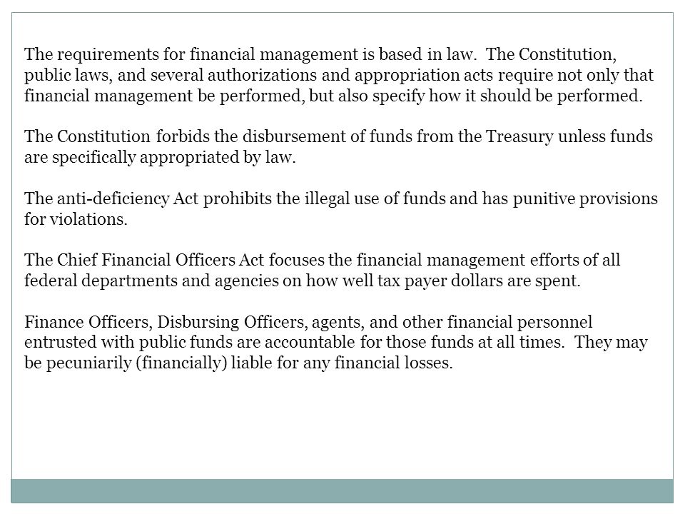 The requirements for financial management is based in law