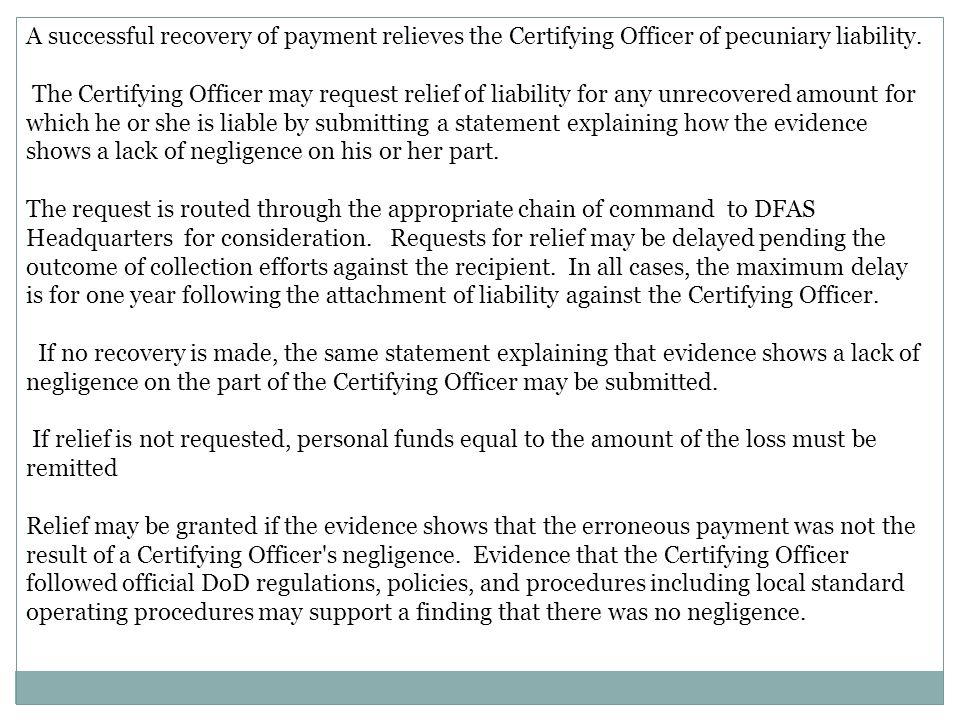 A successful recovery of payment relieves the Certifying Officer of pecuniary liability.