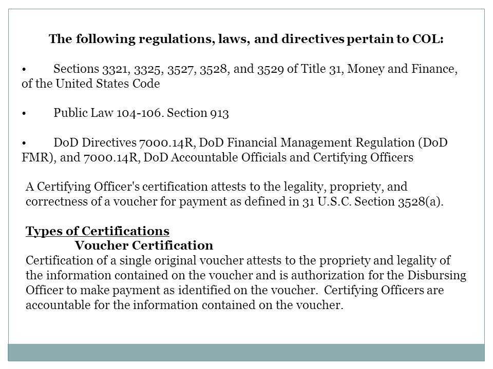 The following regulations, laws, and directives pertain to COL:
