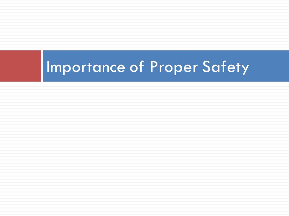 Importance of Proper Safety