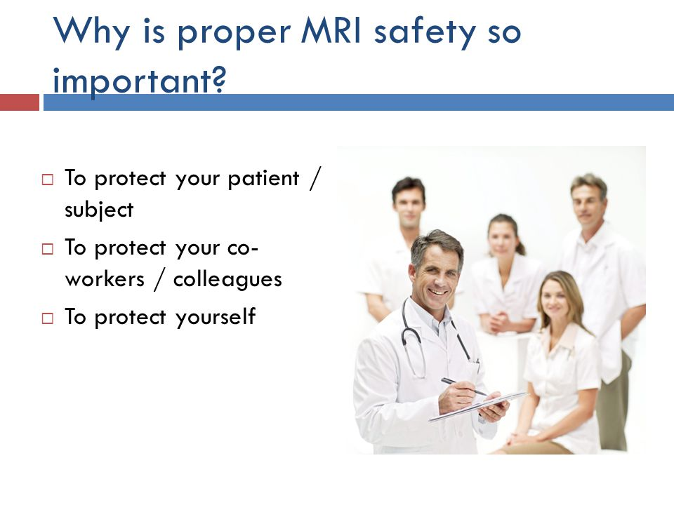 Why is proper MRI safety so important