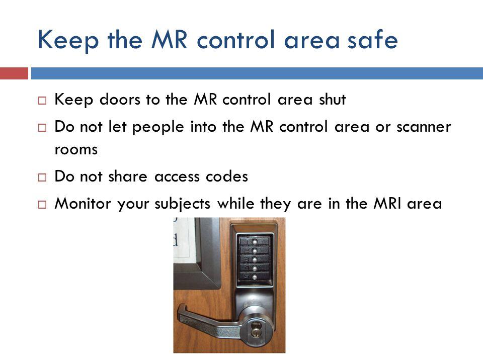 Keep the MR control area safe
