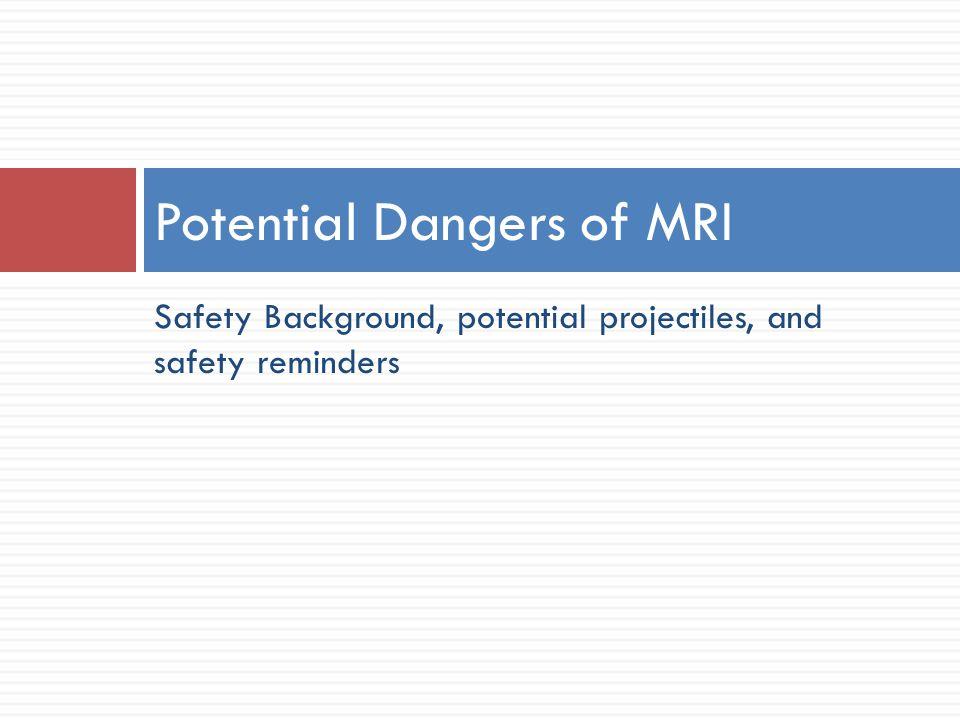 Potential Dangers of MRI