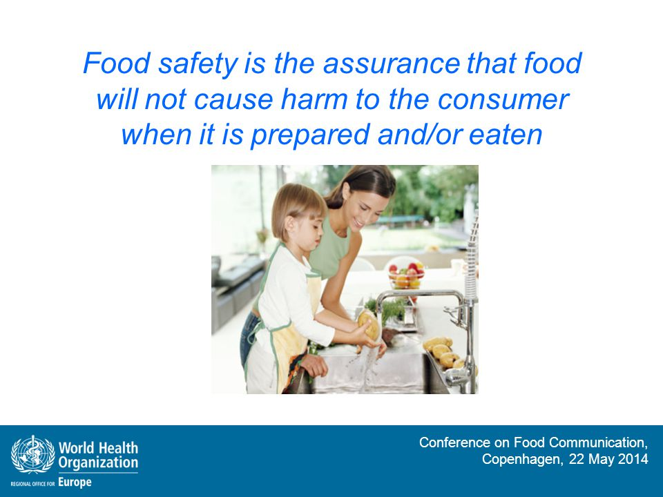 Food safety is the assurance that food will not cause harm to the consumer when it is prepared and/or eaten
