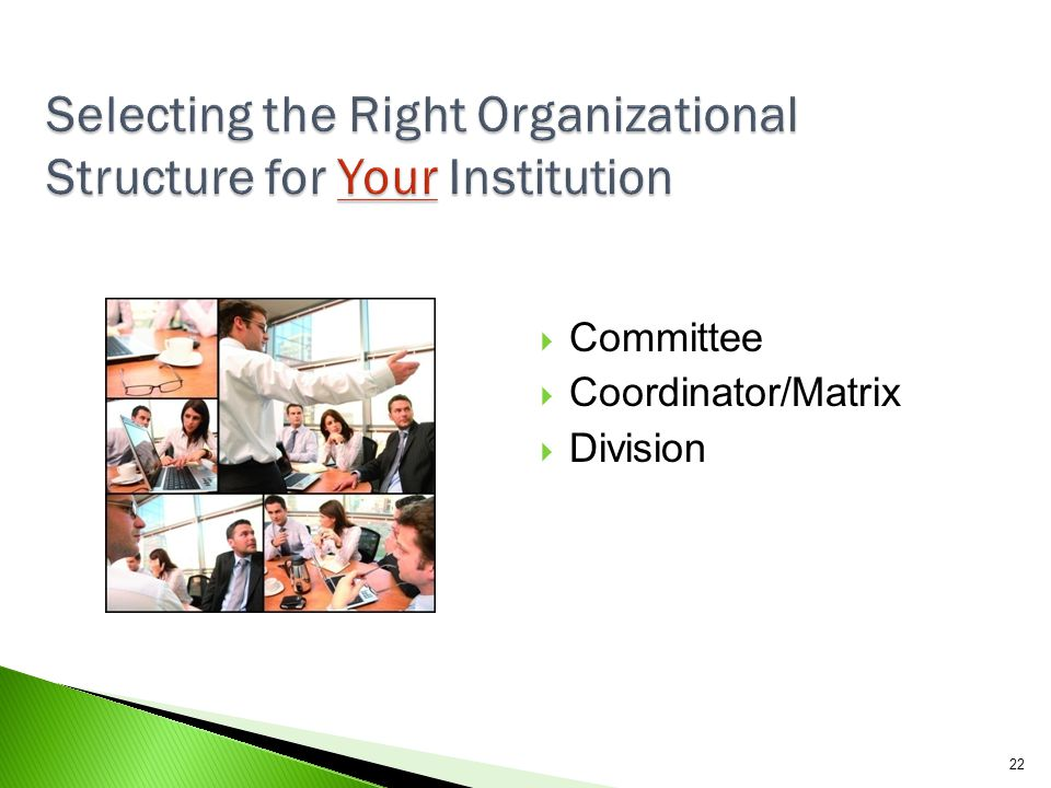 Selecting the Right Organizational Structure for Your Institution