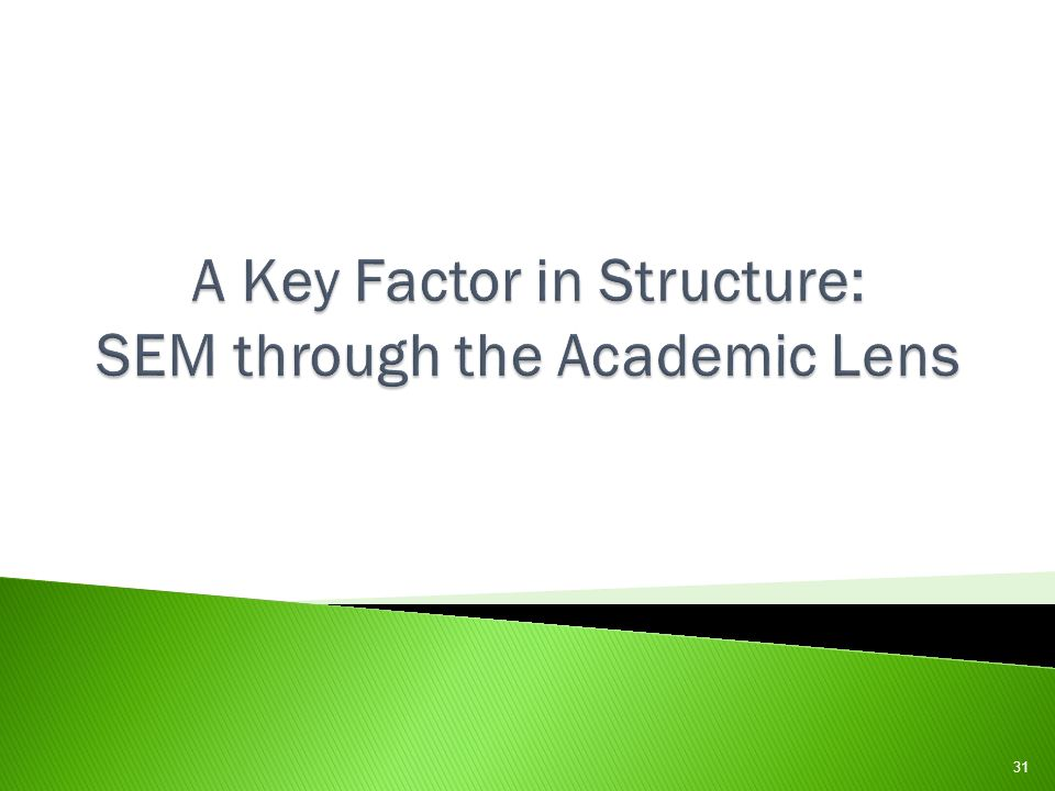 A Key Factor in Structure: SEM through the Academic Lens