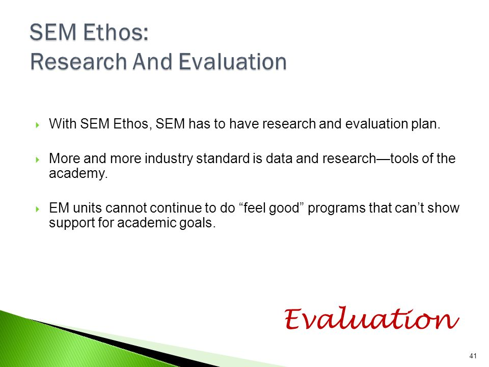 SEM Ethos: Research And Evaluation
