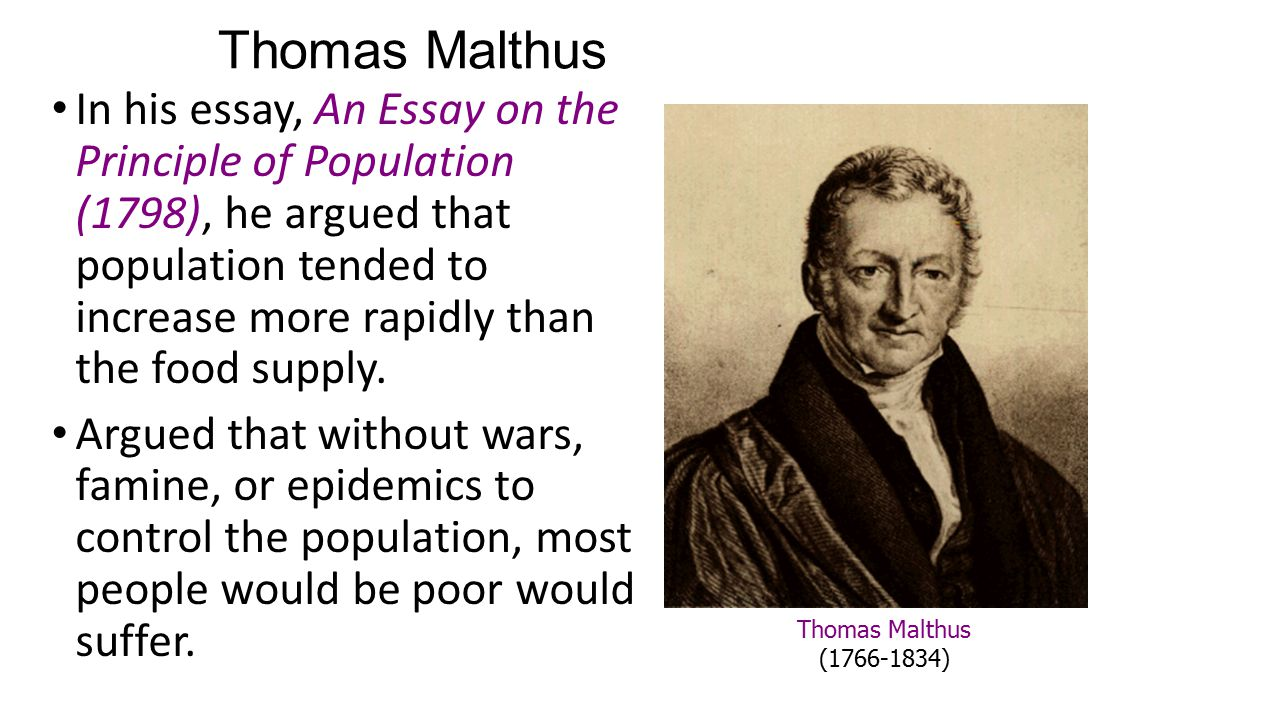 Malthus in his 1798 essay on population