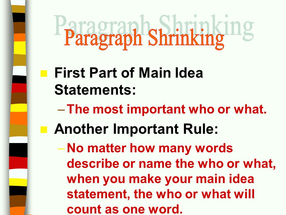 Paragraph Shrinking First Part of Main Idea Statements: