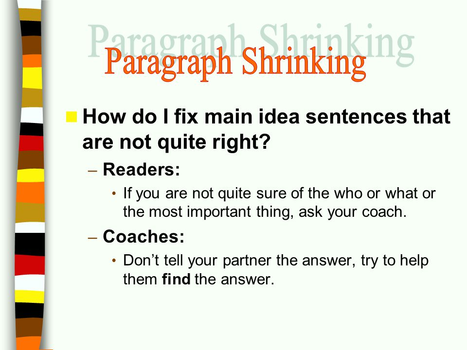 Paragraph Shrinking How do I fix main idea sentences that are not quite right Readers: