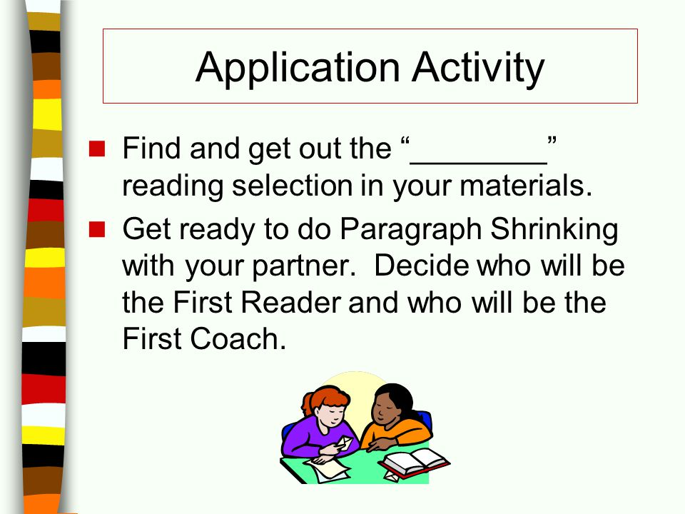Application Activity Find and get out the ________ reading selection in your materials.