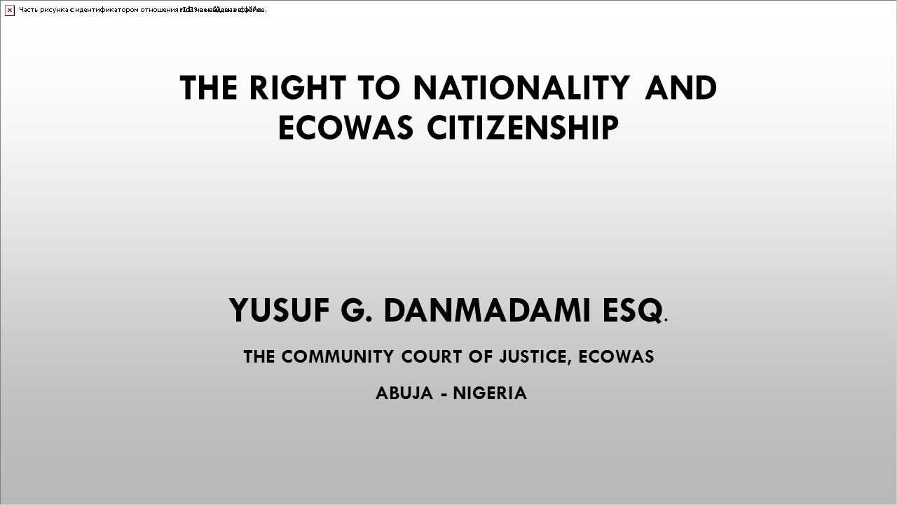 THE RIGHT TO NATIONALITY AND ECOWAs CITIZENSHIP