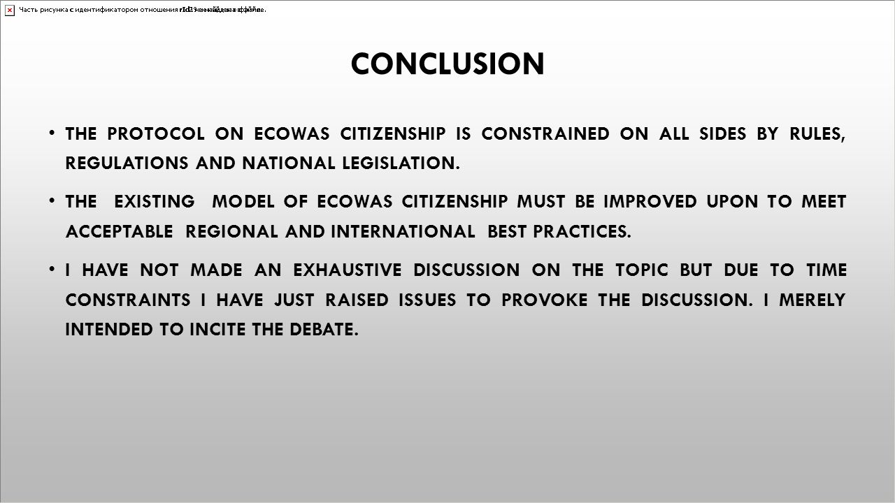 CONCLUSION the protocol on ECOWAS citizenship is constrained on all sides by rules, regulations and national legislation.