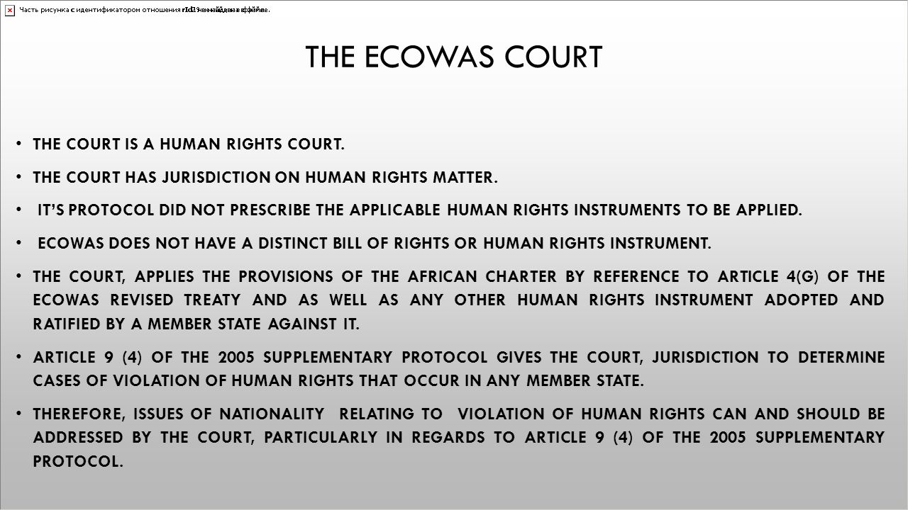 The ecowas court The court is a human rights court.