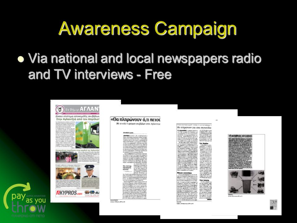 Awareness Campaign Via national and local newspapers radio and TV interviews - Free.