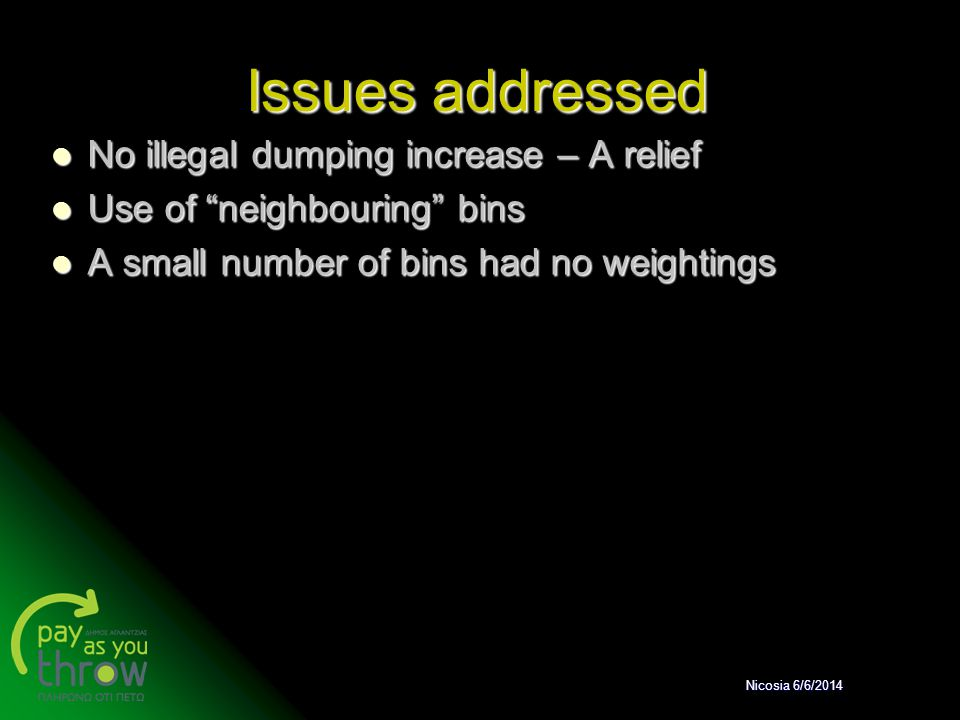 Issues addressed No illegal dumping increase – A relief