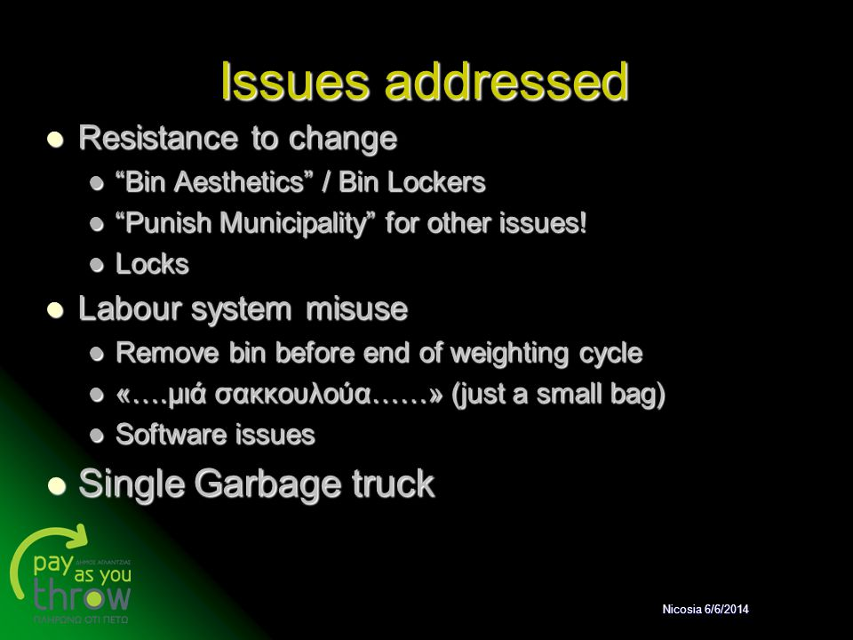 Issues addressed Single Garbage truck Resistance to change
