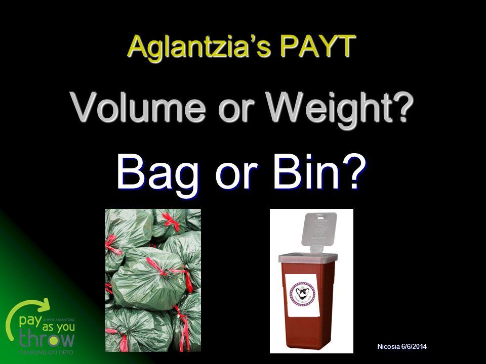 Aglantzia's PAYT Volume or Weight Bag or Bin Nicosia 6/6/2014