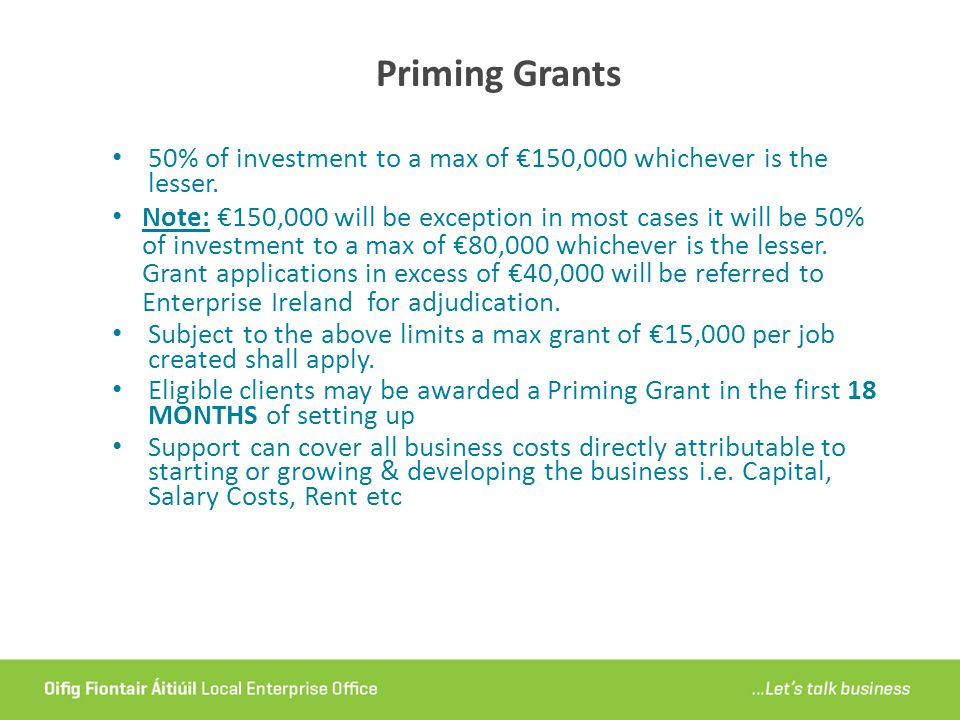Priming Grants 50% of investment to a max of €150,000 whichever is the lesser.