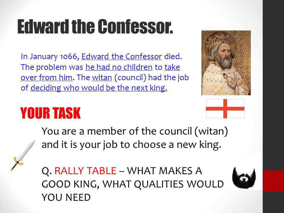 Edward the Confessor. YOUR TASK