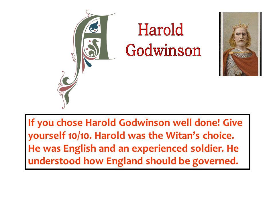 Harold Godwinson.