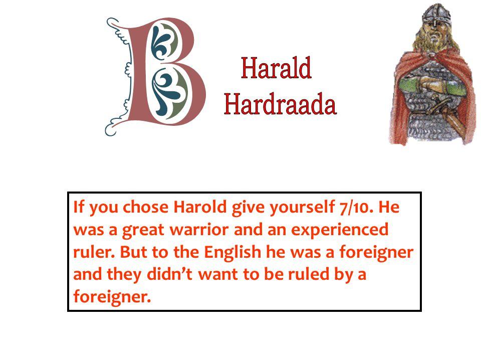 Harald Hardraada.