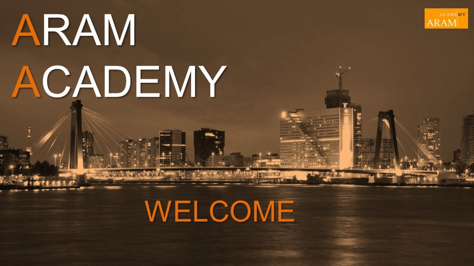 ARAM ACADEMY WELCOME