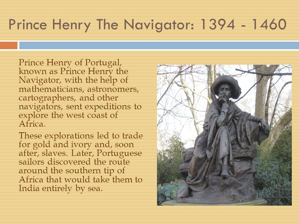 Prince Henry The Navigator: 1394 - 1460