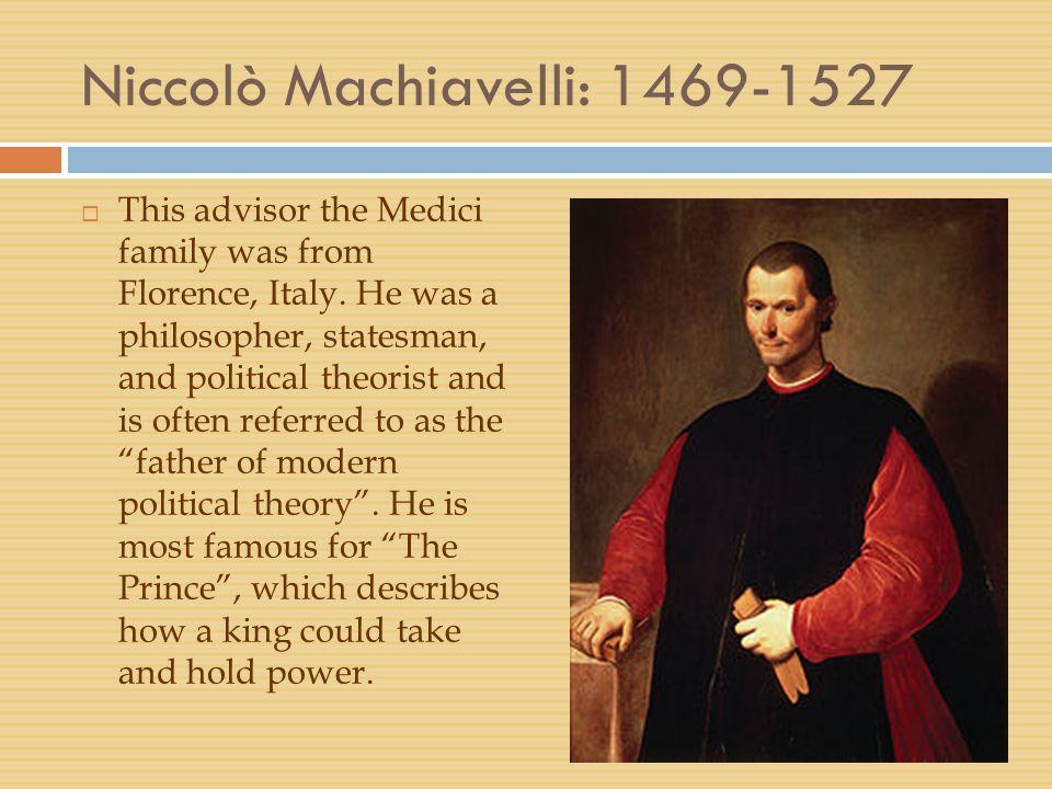 Niccolò Machiavelli: 1469-1527