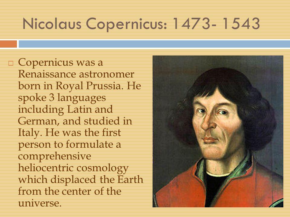 Nicolaus Copernicus: 1473- 1543