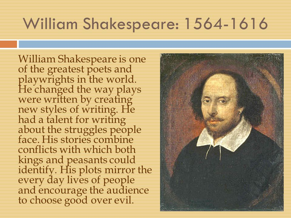 the writing styles of william shakespeare Shakespeare's life and times who was shakespeare very little is known for certain about william shakespeare shakespeare turned to writing poetry.