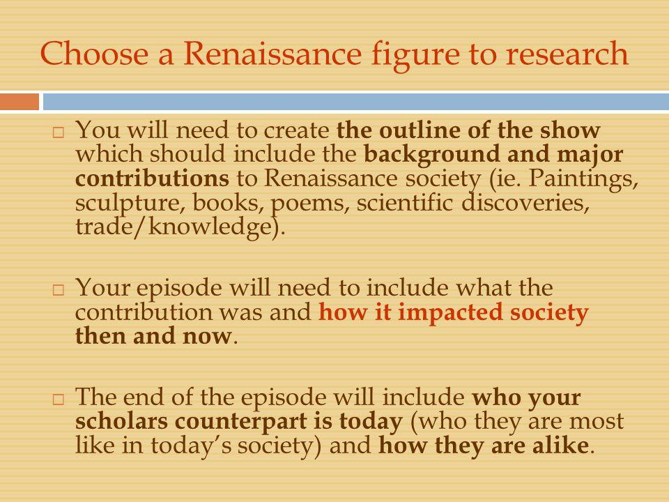 Choose a Renaissance figure to research
