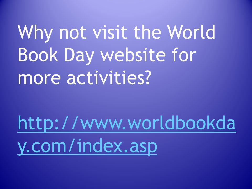 Why not visit the World Book Day website for more activities